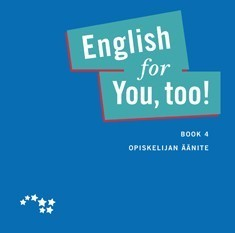 English for you, too!: Book 4 oppilaan äänite (CD)
