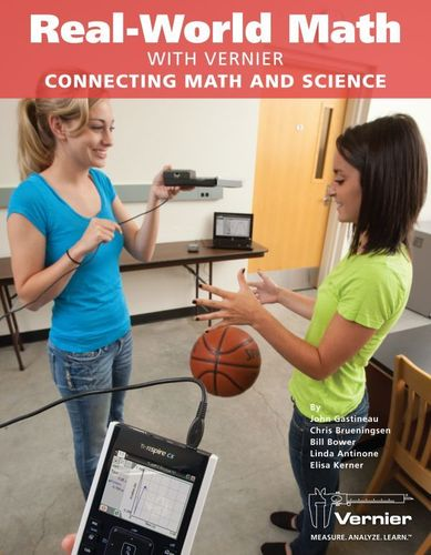 Real-World Math with Vernier, Conecting Math and Science