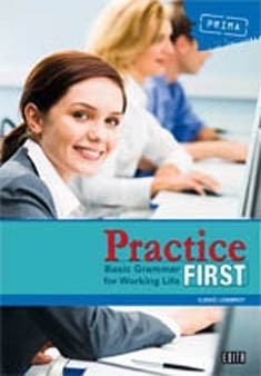 Practice First: Basic Grammar for Working Life