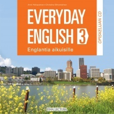 Everyday English 3: Englantia aikuisille (cd)